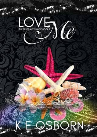 Love Me (The Trust Me Trilogy, #2)