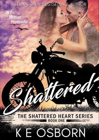 Shattered (Shattered Heart, #1) by K.E. Osborn
