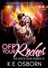 Off Your Rocker (The Rock God Series #1)