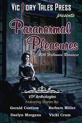 Paranormal Pleasures (2016 Halloween Romances)