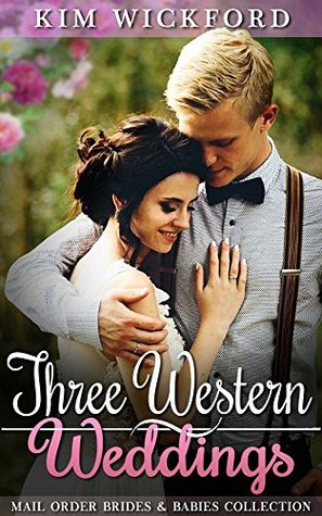 Three Western Weddings: Mail Order Brides and Babies Bundle of Joy Collection (Clean Historial Frontier Romance)