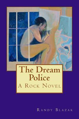 Free download The Dream Police: A Rock Novel PDF