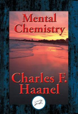 Ebook Mental Chemistry: With Linked Table of Contents by Charles F. Haanel DOC!