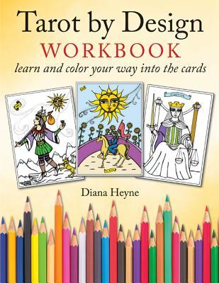 Tarot By Design Workbook Color And Learn Your Way Into The Cards