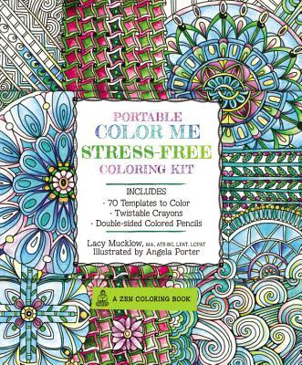 Portable Color Me Stress-Free Coloring Kit: Includes Book, Colored Pencils and Twistable Crayons