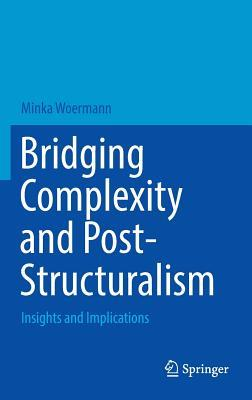 Bridging Complexity and Post-Structuralism: Insights and Implications