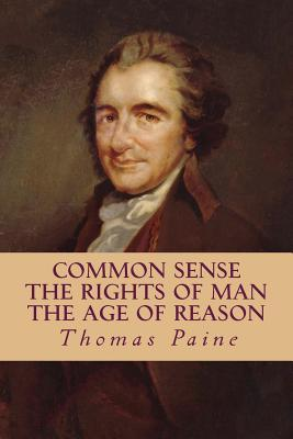 Common Sense, the Rights of Man, the Age of Reason