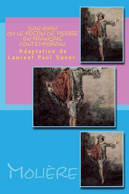 Don Juan Ou Le Festin de Pierre En Fran�ais Contemporain.