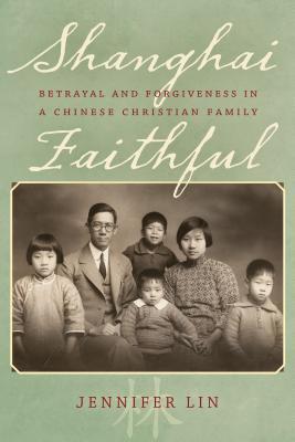 Shanghai Faithful by Jennifer Lin