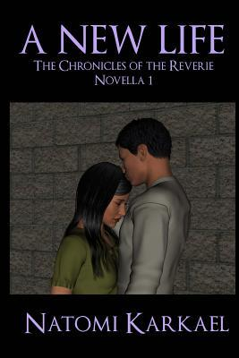A New Life: The Chronicles of the Reverie, Novella 1