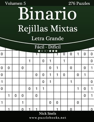 Binario Rejillas Mixtas Impresiones Con Letra Grande - de Facil a Dificil - Volumen 5 - 276 Puzzles