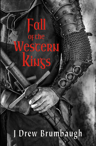 Fall of the Western Kings by J. Drew Brumbaugh