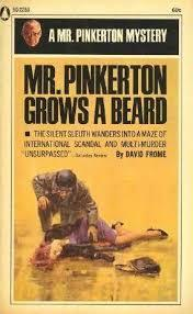 Mr. Pinkerton Grows A Beard