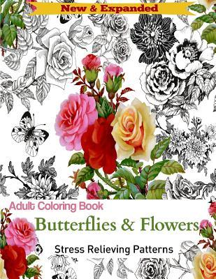 Adult Coloring Book: Butterflies and Flowers: Stress Relieving Designs