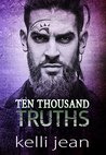 Ten Thousand Truths (Ten Thousand #3)