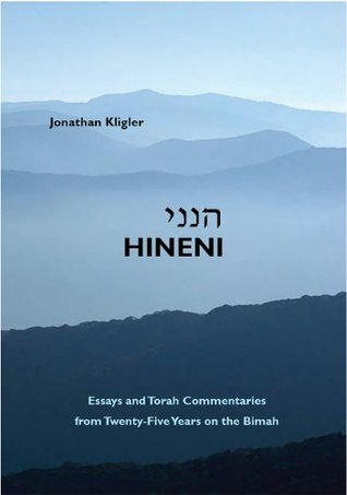 Hineni: Essays and Torah Commentaries from Twenty-Five Years on the Bimah