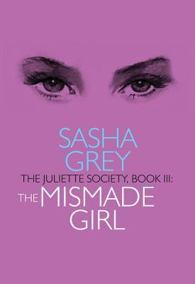 Juliette Society, Book III: The Mismade Girl