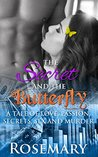 The Secret and The Butterfly (Rosemary's Butterflies #1)
