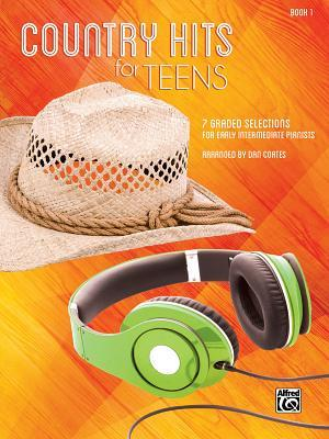 Country Hits for Teens, Bk 1: 7 Graded Selections for Early Intermediate Pianists