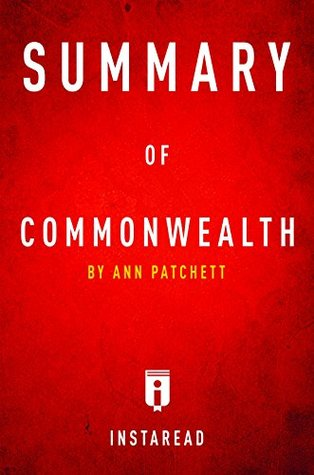 Summary of Commonwealth: by Ann Patchett | Includes Analysis