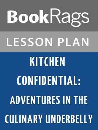 Kitchen Confidential: Adventures in the Culinary Underbelly Lesson Plans