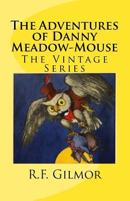 The Adventures of Danny Meadow-Mouse: The Vintage Series