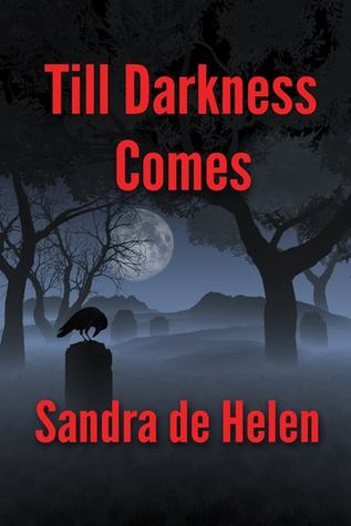 Book Review: Till Darkness Comes by Sandra de Helen