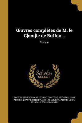 Œuvres Complètes de M. Le C[om]te de Buffon ..; Tome 4