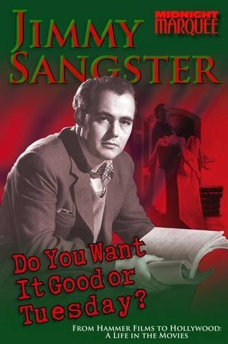 Do You Want it Good or Tuesday?: From Hammer Films to Hollywood: A Life in the Movies (Midnight Marquee Series)