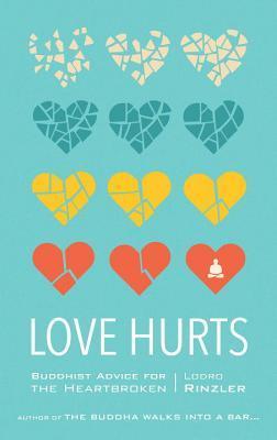 Love Hurts: Buddhist Advice for the Heartbroken