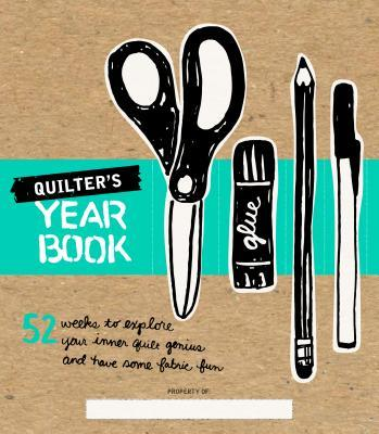Quilter's Yearbook: Journaling Memorable Moments in Sewing