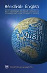 Readable English: Why learning to read English is so hard and how to make it easier