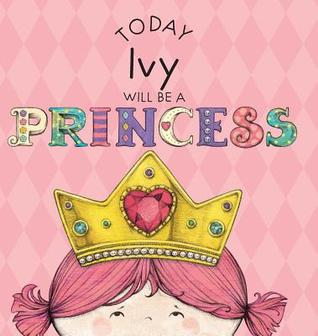 Today Ivy Will Be a Princess