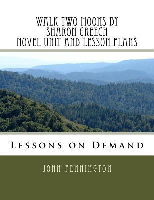 Walk Two Moons by Sharon Creech Novel Unit and Lesson Plans: Lesson on Demand