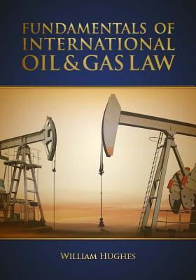 Fundamentals of International Oil and Gas Law