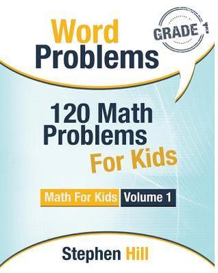 Word Problems: 120 Math Problems for Kids: Math Workbook Grade 1