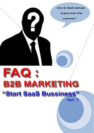 "FAQ: B2B Marketing ""Start SaaS Bussiness"" (25 Question about Start SaaS Bussiness Book 1)"
