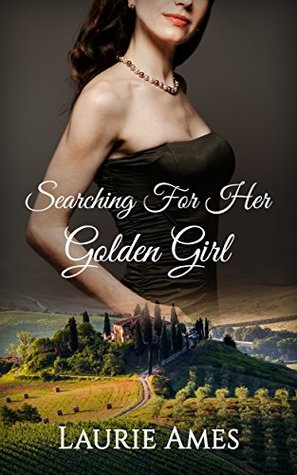Lesbian and Fifty: Searching for her Golden Girl (Lesbian Romance) (First time Lesbian) (Lesbian Erotic) (Contemporary romance) (Fun romance) (Romance novella)