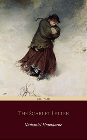 The Scarlet Letter (Centaurs Classics) [The 100 greatest novels of all time - #39]