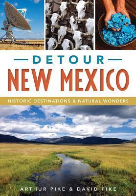 Detour New Mexico: Historic DestinationsNatural Wonders
