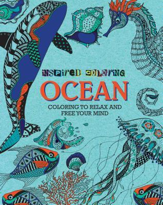 Inspired Coloring Ocean: Coloring to Relax and Free Your Mind