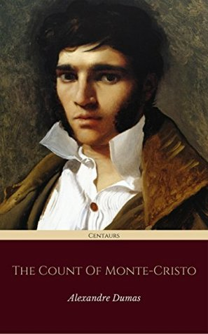 The Count of Monte Cristo (Centaurs Classics) [The 100 greatest novels of all time - #6]