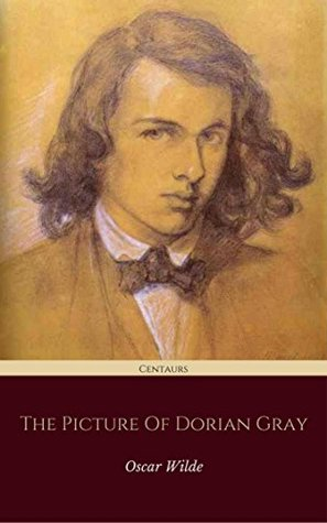 The Picture of Dorian Gray (Centaurs Classics) [The 100 greatest novels of all time - #68]