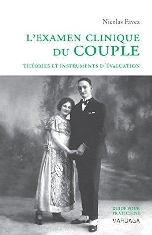 L'examen clinique du couple: Théories et instruments d'évaluation