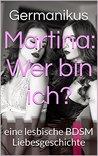 Martina: Wer bin ich?: eine lesbische BDSM Liebesgeschichte