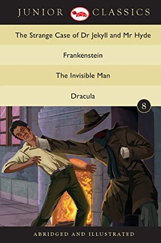 Junior Classic Book 8 (The Strange Case of Dr Jekyll and Mr Hyde, Frankenstein, The Invisible Man, Dracula)