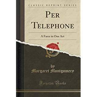 Per Telephone: A Farce in One Act (Classic Reprint)