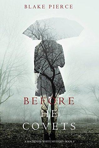 Before He Covets (Mackenzie White #3)