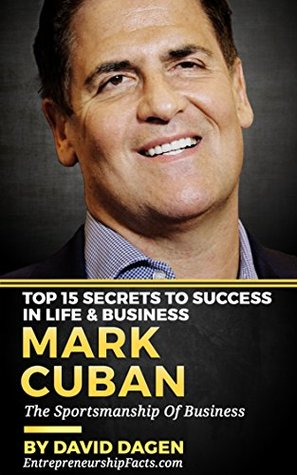 MARK CUBAN - Top 15 Secrets To Success In Life & Business: The Sportsmanship Of Business