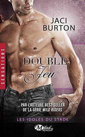 Les Idoles du Stade - Tome 8: Double Jeu de Jaci Burton 32499985